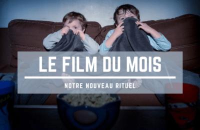 Le film du mois, notre nouveau rituel