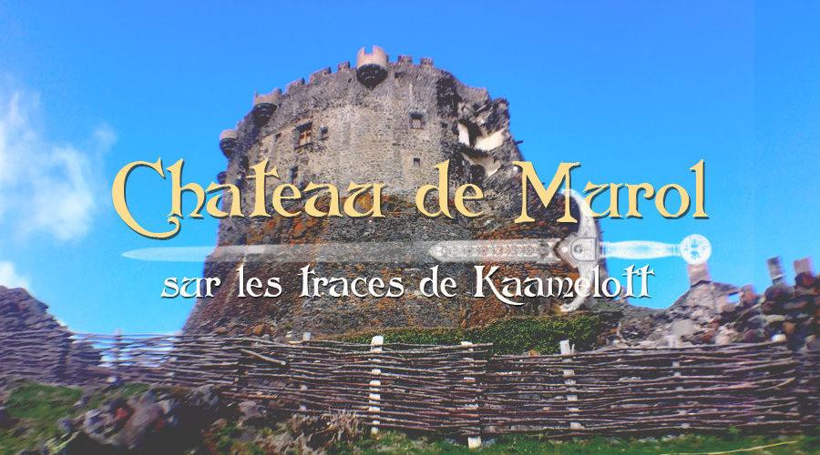 Château de Murol – sur les traces de Kaamelott