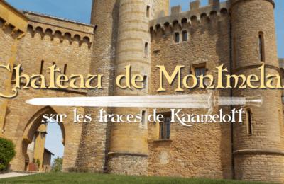 Château de Montmelas – sur les traces de Kaamelott