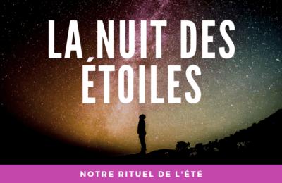 La nuit des étoiles – notre rituel de l'été