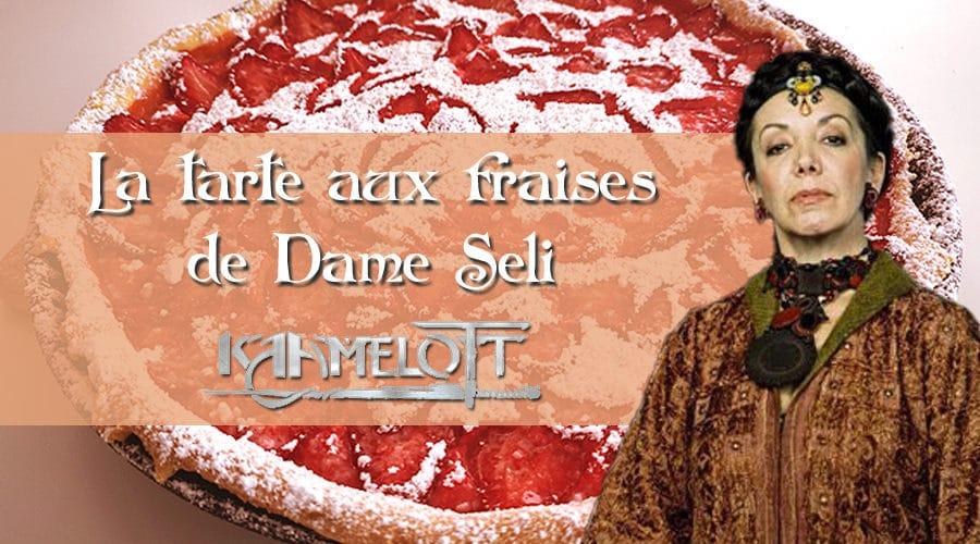 Kaamelott – la tarte aux fraises de Dame Séli